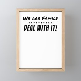 We Are A Family Deal With It Funny Dysfunctional Family Gift Framed Mini Art Print