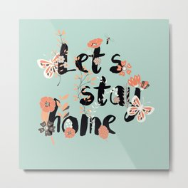 Let's stay home 002 Metal Print