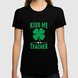 Kiss Me I'm A Teacher Green Shamrock St Patricks Day T-shirt