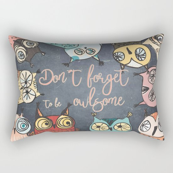 Don´t forget to be owlsome - Animal Owl Owls Fun illustration #Society6 Rectangular Pillow