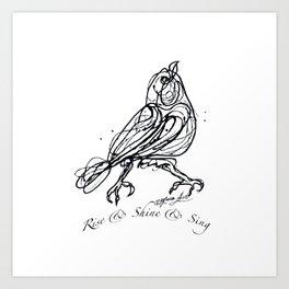 OLena Art Design Rise & Shine & Sing Art Print