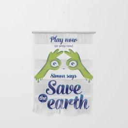 Simon says... Save the earth Wall Hanging