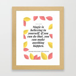 Johann Wolfgang von Goethe Quote | Magic is believing in yourself, Framed Art Print