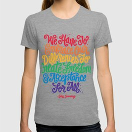 We Have To Embrace Our Differences... T-shirt