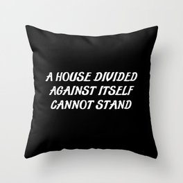 a house divided saying Throw Pillow