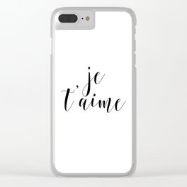 Je t'aime, Love Quote, French Quote, Inspirational Art, Anniversary Gift Clear iPhone Case