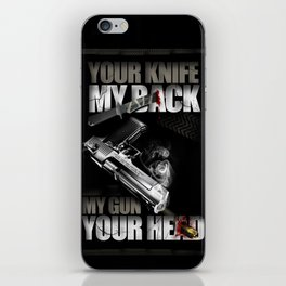 Your knife, my back. My gun, your head. iPhone Skin