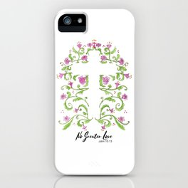 No Greater Love Floral Cross iPhone Case