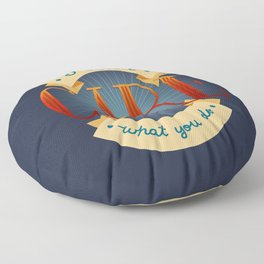 I Don't Care What You Do Floor Pillow