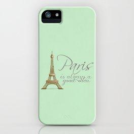 Paris is Always a Good Idea {Redesign} iPhone Case