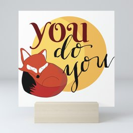 You Do You Fox Illustration Mini Art Print