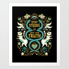 Stay Strong and Speak Your Truth Art Print