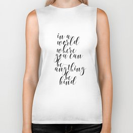 In A World Where You Can Be Anything Be Kind,Home Decor, Master Bedroom Art, Black and White Art Biker Tank
