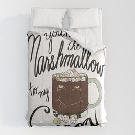 You're the Marshmallow to my Cocoa Comforters