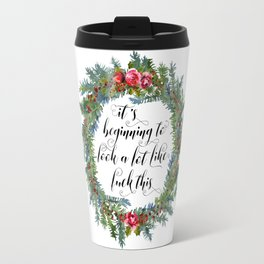 Watercolor Cuss Words - Beginning to Look Like F This Travel Mug