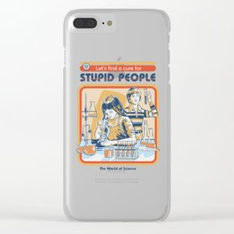 A Cure for Stupid People Clear iPhone Case