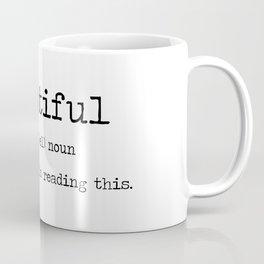 You are Beautiful. Coffee Mug