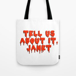 tell us about it, janet! Tote Bag