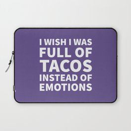 I Wish I Was Full of Tacos Instead of Emotions (Ultra Violet) Laptop Sleeve