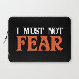 I Must Not Fear Laptop Sleeve