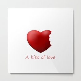 A bite of love (nibbled heart 2) with words Metal Print