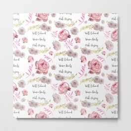 Well-Behaved Women Rarely Make History Floral Pattern Metal Print