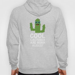 Cool Cactuses born in AUGUST T-Shirt Dk6nc Hoody