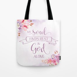 My Soul Finds Rest in God Alone, Ps 62:1 Tote Bag