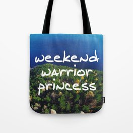 Weekend Warrior Princess Tote Bag