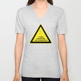 I think therefore I am dangerous - danger road sign T-shirt Unisex V-Neck