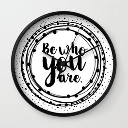 Be Who You Are - Daily Affirmation Wall Clock