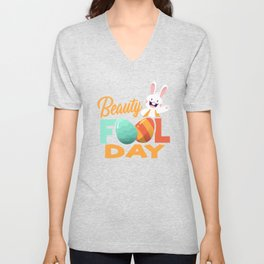 Beauty Fool Day, Humorous  Easter Egg, April Fools Day, Funny Fat Beautiful Bunny ,  Unisex V-Neck