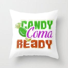 Candy Coma Ready - Halloween Throw Pillow