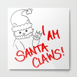 I am santa claws! Metal Print