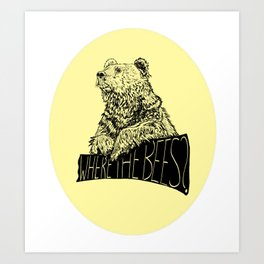 Where the Bees? Art Print