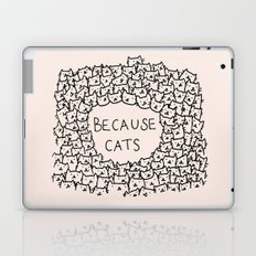 Because cats Laptop & iPad Skin