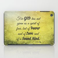 scripture iPad Cases featuring Scripture 2 Timothy 1:7 by bjcarrigan