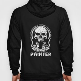 my craft allow me to paint anything in the world I am the last of a dying breed not afraid to get th Hoody