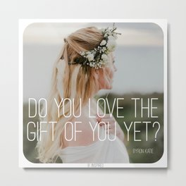 THE GIFT OF YOU Metal Print
