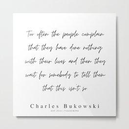 63     | 200310 |  Charles Bukowski Quotes | Minimalist | Line Quote Metal Print