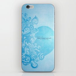 What if it doesn't work out? iPhone Skin