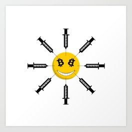 Smile Bitcoin Has Been Injected Art Print
