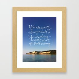 You Are Exactly Where You Should Be: Sand Dunes Framed Art Print