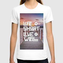 Life is short Live it well - Sunset Lake T-shirt