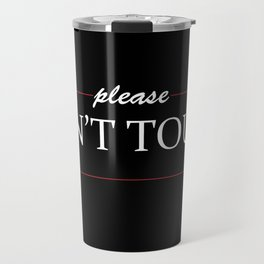 Please don't touch Travel Mug