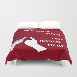 We Talk with our Hands Here Duvet Cover