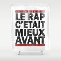 rap Shower Curtains featuring Le Rap C'etait Mieux Avant by RexLambo