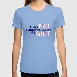 My Shot (Hamilton Series) T-shirt