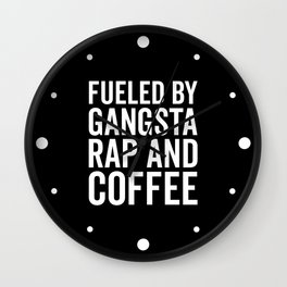 Gangsta Rap And Coffee Funny Quote Wall Clock