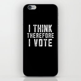 I Think Therefore I Vote (on black version) iPhone Skin